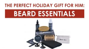 The Perfect Holiday Gift for Him: Beard Essentials