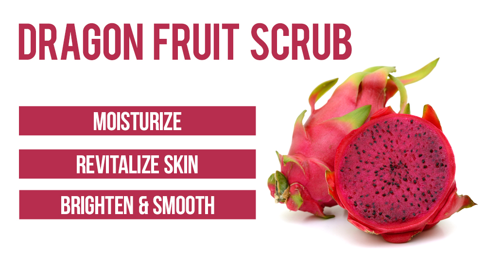 benefits of a dragon fruit scrub