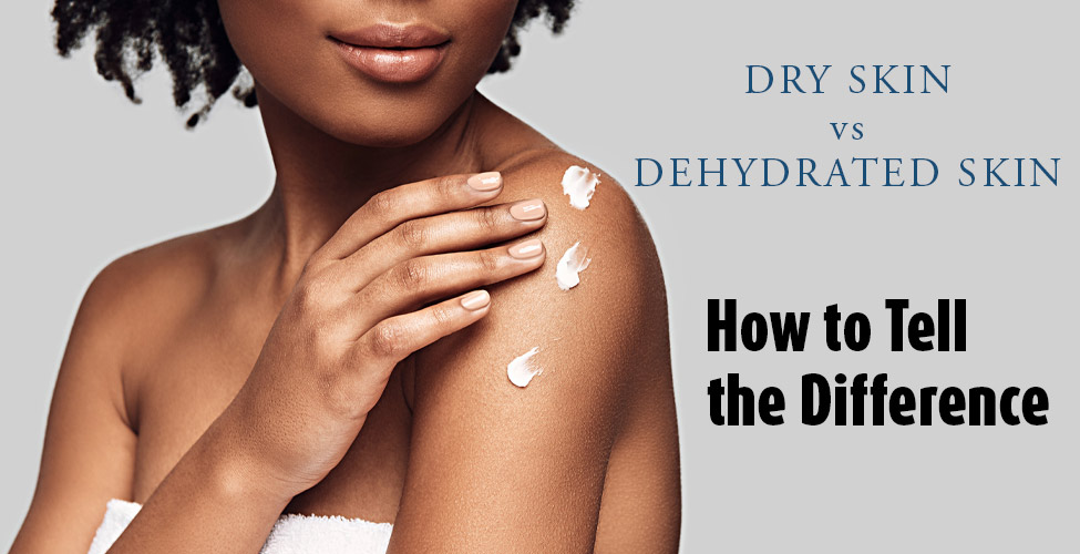 Dry vs dehydrated skin by amire cosmetics skincare
