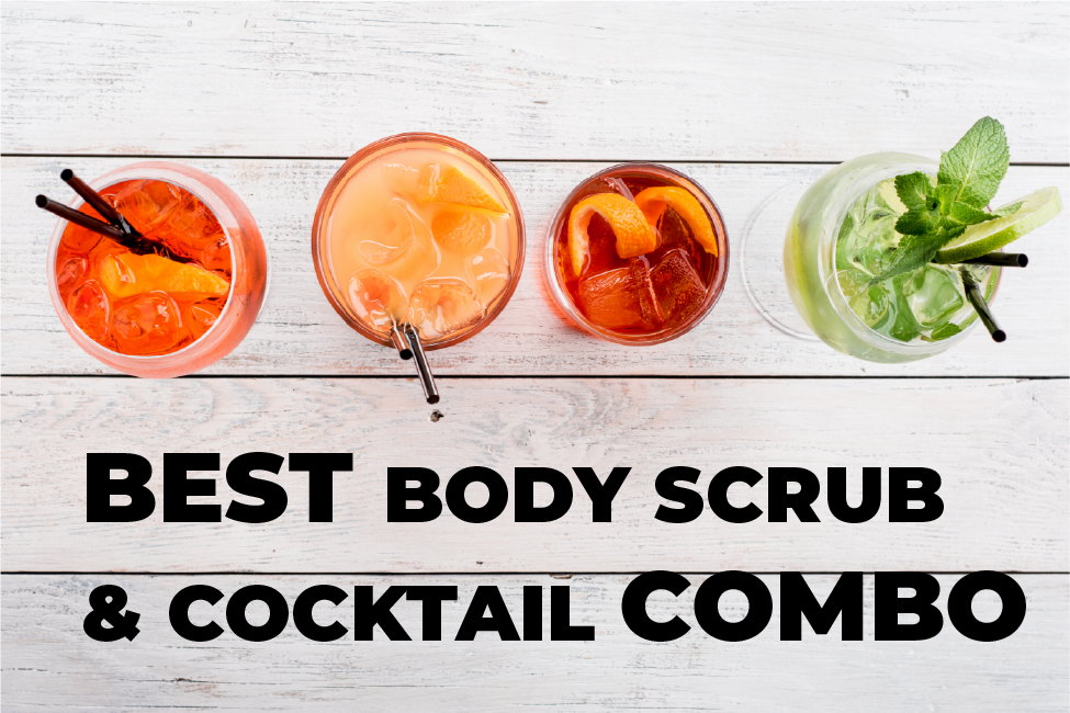 best body scrub and cocktail combo you didnt know you needed with four cocktail drinks on wood